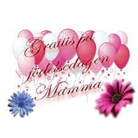 grattis lilla mamma idag när du fyller år 06 | juni | 2013 | Marielivet o de som hör till grattis lilla mamma idag när du fyller år